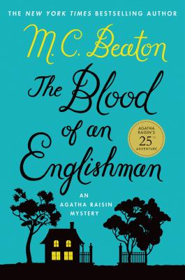The Blood of an Englishman: An Agatha Raisin Mystery (Agatha Raisin Mysteries #25) Cover Image