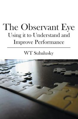 The Observant Eye: Using it to Understand and Improve Performance Cover Image