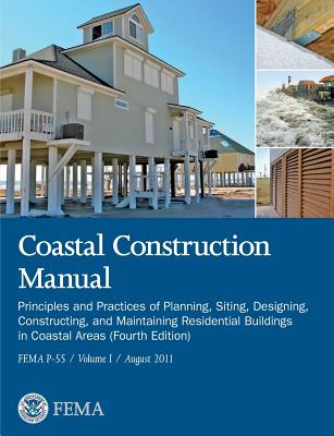 Coastal Construction Manual Volume 1: Principles and Practices of Planning, Siting, Designing, Constructing, and Maintaining Residential Buildings in Cover Image