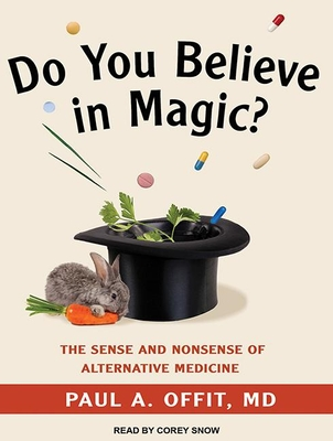 Do You Believe in Magic?: The Sense and Nonsense of Alternative Medicine Cover Image