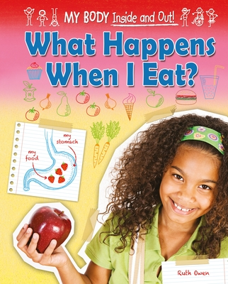What Happens When I Eat? (My Body: Inside and Out! (Ruby Tuesday Books)) Cover Image