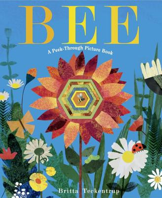 Bee: A Peek- Through Picture Book by Britta Teekentrup