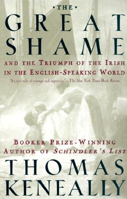 The Great Shame: And the Triumph of the Irish in the English-Speaking World Cover Image