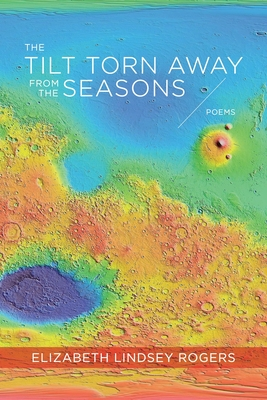 The Tilt Torn Away from the Seasons: Poems (ACRE) Cover Image
