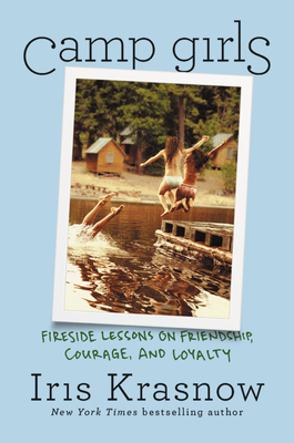 Camp Girls: Fireside Lessons on Friendship, Courage, and Loyalty Cover Image