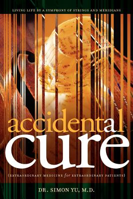 Accidental Cure: Extraordinary Medicine for Extraordinary Patients Cover Image