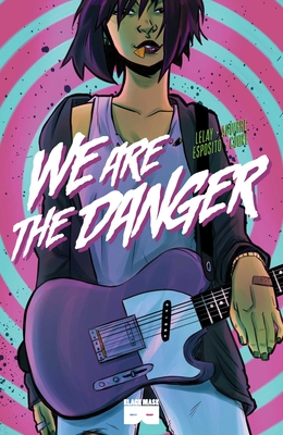 We Are the Danger Cover Image