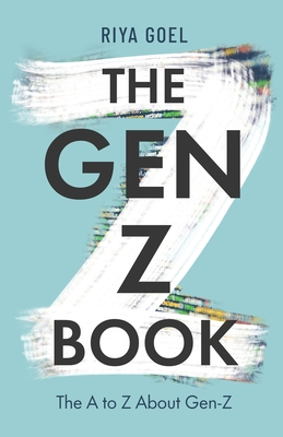 The Gen-Z Book: the A to Z about Gen-Z Cover Image