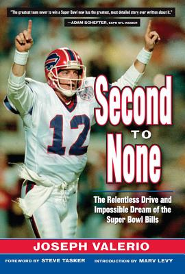 Second to None: The Relentless Drive and the Impossible Dream of the Super Bowl Bills Cover Image