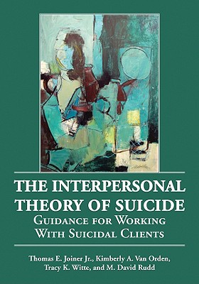 The Interpersonal Theory of Suicide: Guidance for Working with Suicidal Clients Cover Image