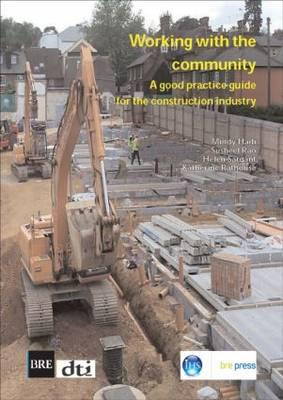 Working with the Community: A Good Practice Guide for the Construction Industry (Br 472) Cover Image