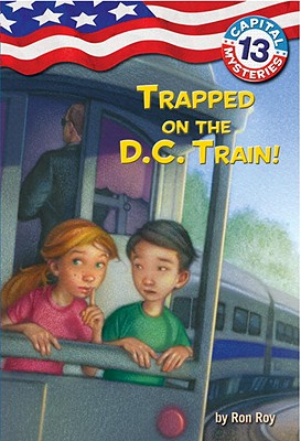 Capital Mysteries #13: Trapped on the D.C. Train! Cover Image