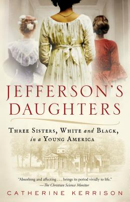 Jefferson's Daughters: Three Sisters, White and Black, in a Young America Cover Image