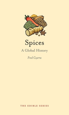 Spices: A Global History (Edible) Cover Image