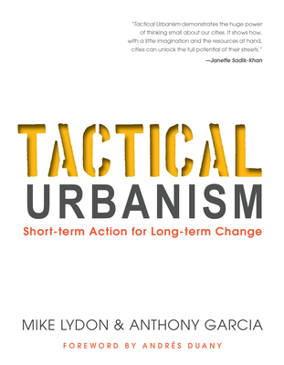 Tactical Urbanism: Short-term Action for Long-term Change Cover Image