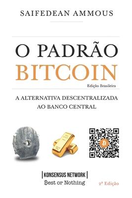 O Padrão Bitcoin (Edição Brasileira): A Alternativa Descentralizada ao Banco Central Cover Image