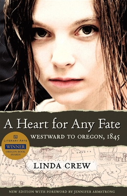 A Heart for Any Fate: Westward to Oregon, 1845 Cover Image