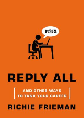 Reply All... and Other Ways to Tank Your Career Cover