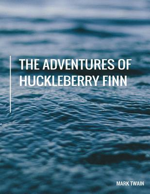 Adventures of Huckleberry Finn: Large 8.5 * 11 Cover Image