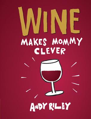 Wine Makes Mommy Clever Cover Image