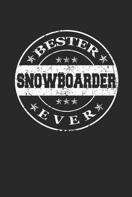 Bester Snowboarder Ever: A5 Liniertes - Notebook - Notizbuch - Taschenbuch - Journal - Tagebuch - Ein lustiges Geschenk für die Besten Männer D Cover Image