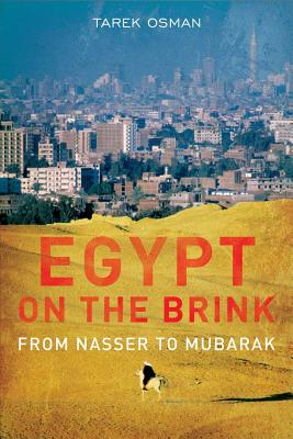 Egypt on the Brink: From the Rise of Nasser to the Fall of Mubarak Cover Image