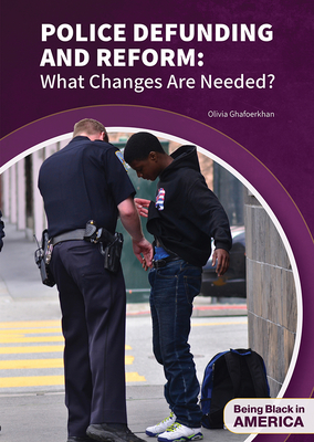 Police Defunding and Reform: What Changes Are Needed? Cover Image