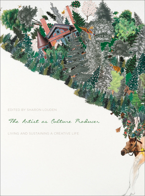 The Artist as Culture Producer: Living and Sustaining a Creative Life Cover Image