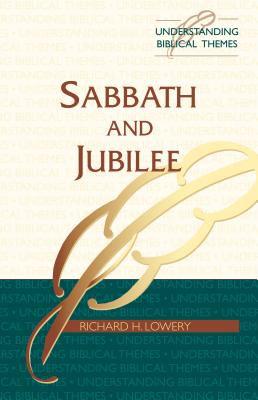 Sabbath and Jubilee (Understanding Biblical Themes) Cover Image