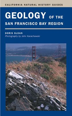 Geology of the San Francisco Bay Region (California Natural History Guides #79) Cover Image