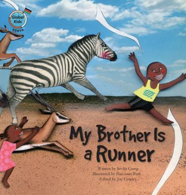 My Brother Is a Runner: Kenya (Global Kids Storybooks) Cover Image