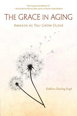 The Grace in Aging: Awaken as You Grow Older Cover Image