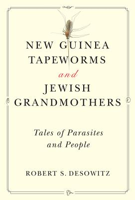New Guinea Tapeworms and Jewish Grandmothers: Tales of Parasites and People Cover Image