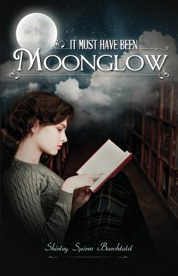 It Must Have Been Moonglow Cover Image