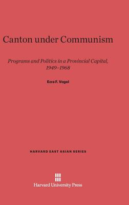 Canton under Communism (Harvard East Asian #41) Cover Image