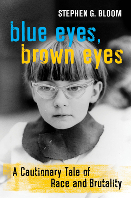 Blue Eyes, Brown Eyes: A Cautionary Tale of Race and Brutality Cover Image