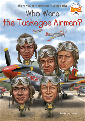 Who Were the Tuskegee Airmen? (Who Was?) Cover Image