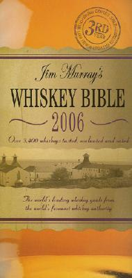 Jim Murray's Whiskey Bible: The World's Leading Whiskey Guide from the World's Foremost Whiskey Authority Cover Image