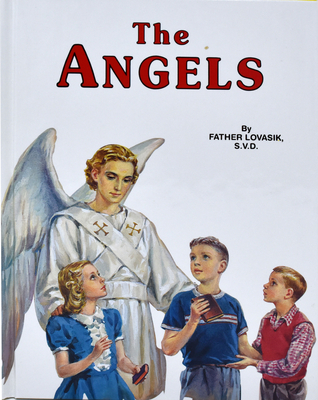 The Angels: God's Messengers and Our Helpers Cover Image