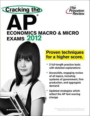 Cracking the AP Economics Macro & Micro Exams, 2012 Edition Cover