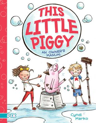 The Little Piggy an Owners Manual by Cyndi Marko