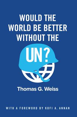 Would the World Be Better Without the Un? Cover Image