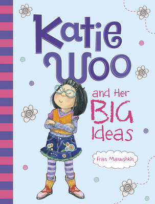 Katie Woo and Her Big Ideas Cover Image