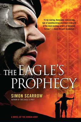 The Eagle's Prophecy: A Novel of the Roman Army (Eagle Series #6) Cover Image
