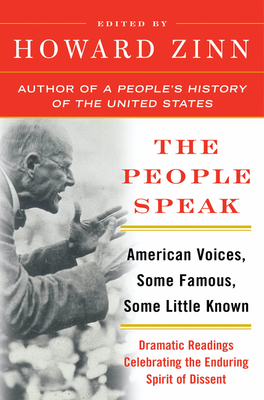 The People Speak: American Voices, Some Famous, Some Little Known: Dramatic Readings Celebrating the Enduring Spirit of Dissent Cover Image