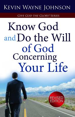 Know God & Do the Will of God Concerning Your Life (Revised Edition) Cover