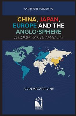 China, Japan, Europe and the Anglo-sphere, A Comparative Analysis Cover Image