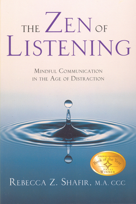 The Zen of Listening: Mindful Communication in the Age of Distraction Cover Image