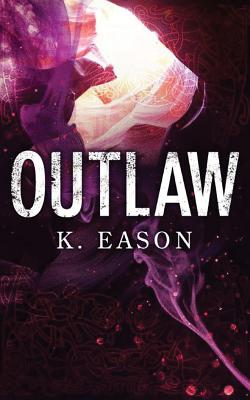 Outlaw: A Dark Fantasy Novel (On the Bones of Gods #2) Cover Image