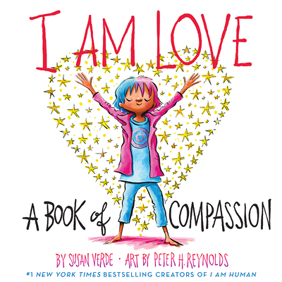 I Am Love: A Book of Compassion (I Am Books) Cover Image